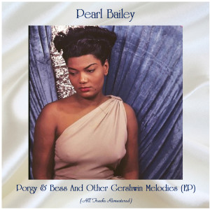 Album Porgy & Bess And Other Gershwin Melodies (EP) from Pearl Bailey