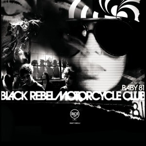 Baby 81 2007 Black Rebel Motorcycle Club