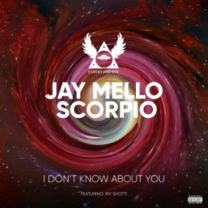 Album I Don't Know About You (Explicit) from Jay Mello Scorpio