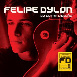 Em Outra Direcao 2006 Felipe Dylon