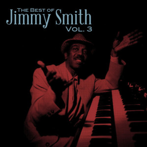 Jimmy Smith的專輯The Best of Jimmy Smith, Vol. 3