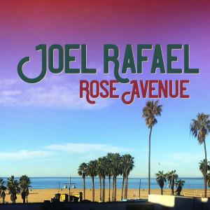 Joel Rafael的專輯Rose Avenue