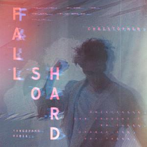 Christopher的專輯Fall So Hard (Tungevaag Remix)