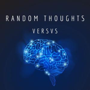 Album Random Thoughts (Explicit) from Versvs