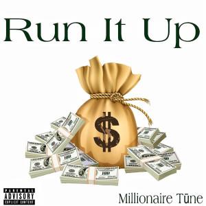 Album Run It Up (Explicit) from TUNE