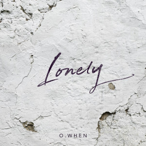 O.WHEN的專輯Lonely