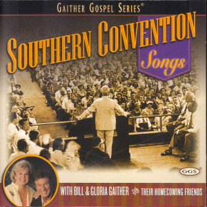 Southern Convention Songs 2003 Bill & Gloria Gaither