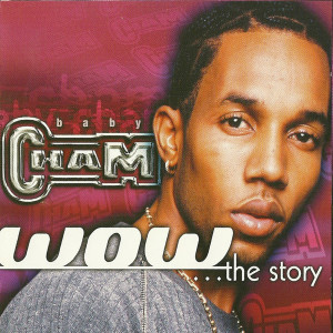 Album WOW: The Story Volume 1 & 2 from Baby Cham