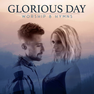 Album Glorious Day: Worship & Hymns from Caleb