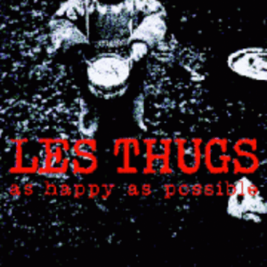 Album As Happy As Possible from Les Thugs