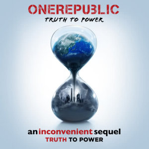 Listen to Truth To Power song with lyrics from OneRepublic