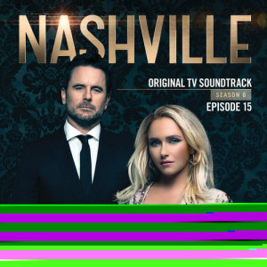Album Nashville, Season 6: Episode 15 from Nashville Cast