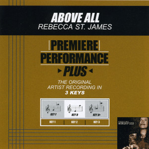 Premiere Performance Plus: Above All 2002 Rebecca St. James