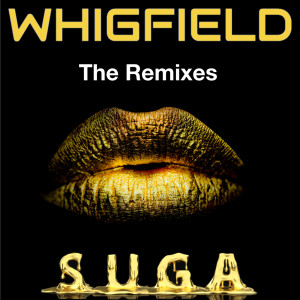 Album Suga - The Remixes (Explicit) from Whigfield