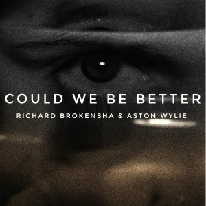 Album Could We Be Better Single from Richard Brokensha