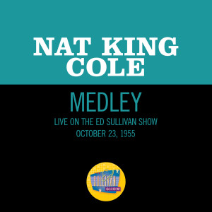 Album Nature Boy/Mona Lisa/Too Young/Walkin' My Baby Back Home (Medley/Live On The Ed Sullivan Show, October 23, 1955) from Nat King Cole