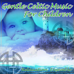 Album Gentle Celtic Music for Children from Relaxation Ensemble