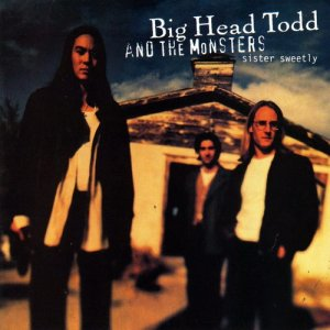 Album Sister Sweetly from Big Head Todd and The Monsters