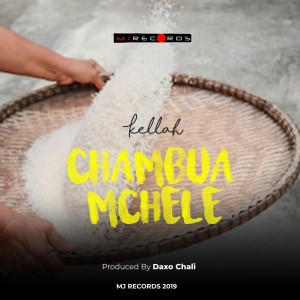 Album Chambua Mchele from Kellah