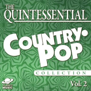 The Hit Co.的專輯The Quintessential Country-Pop Collection, Vol. 2