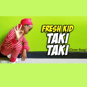Album Taki Taki from Fresh Kid