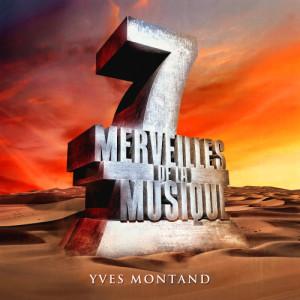 Yves Montand的專輯7 merveilles de la musique: Yves Montand