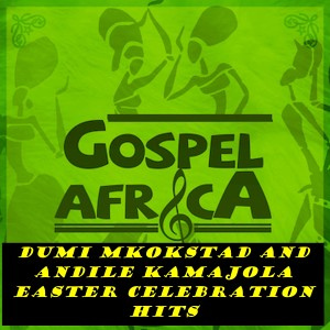 Album Dumi Mkokstad and Andile KaMajola Easter Celebration Hits from Dumi Mkokstad